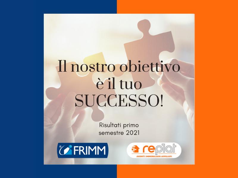L'obiettivo di FRIMM e REplat è il successo delle agenzie immobiliari affiliate: ecco i risultati delle principali attività messe in campo dal Gruppo nel primo semestre 2021